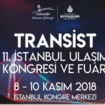 TRANSIST 2018 ISTANBUL TRANSPORT CONGRESS AND FAIR